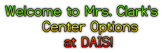 Welcome to Mrs. Clark's Center Options at DAIS sign